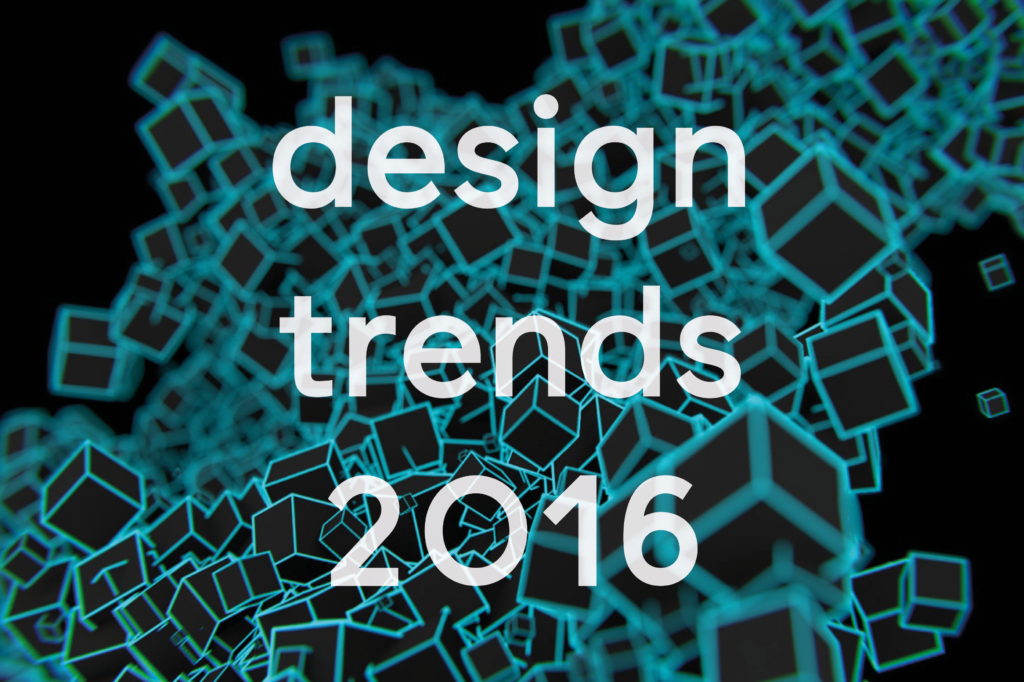Design Trends for 2016 1